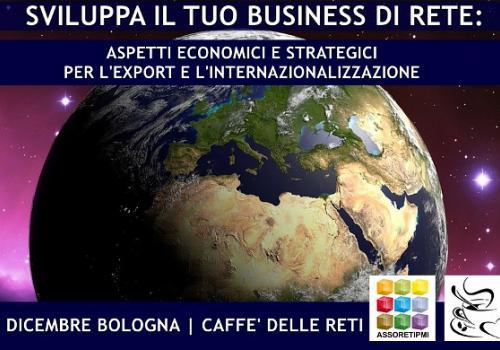 6 Dicembre, Bologna CAFFE' DELLE RETI, Focus Export