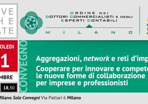 11 Dicembre, Milano: ODCEC, Aggregazioni, network e Reti di Imprese