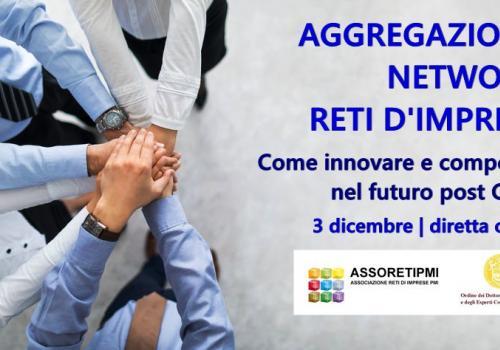3 Dicembre, Webinar formativo ODCECVenezia: AGGREGAZIONI, NETWORK E RETI D'IMPRESA.