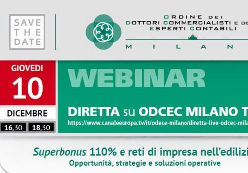 """10 Dicembre, Webinar ODCECMilano """"SUPERBONUS 110% E RETI DI IMPRESA NELL'EDILIZIA"""""""