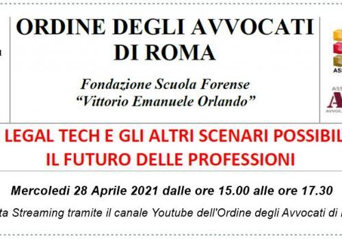 """28 Aprile, """"IL LEGAL TECH E GLI ALTRI SCENARI POSSIBILI: IL FUTURO DELLE PROFESSIONI"""""""