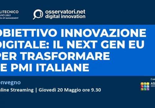 20 Maggio, OBIETTIVO INNOVAZIONE DIGITALE: il Next Gen EU per trasformare le PMI italiane