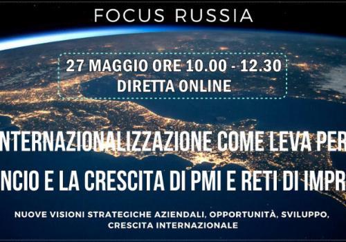 """27 Maggio, diretta online """"FOCUS: RUSSIA - INTERNAZIONALIZZAZIONE PER PMI E RETI D'IMPRESA"""""""