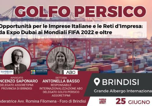 25 Giugno Brindisi: GOLFO PERSICO, OPPORTUNITA' IMPRESE E RETI, DA EXPO DUBAI AI MONDIALI FIFA 2022 E OLTRE