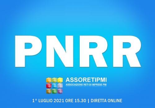 1°Luglio 2021: PNRR e Reti di Imprese
