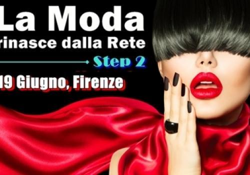 """19 Giugno, Firenze: """"LA MODA RINASCE DALLA RETE"""", step 2. Un evento by ASSORETIPMI"""