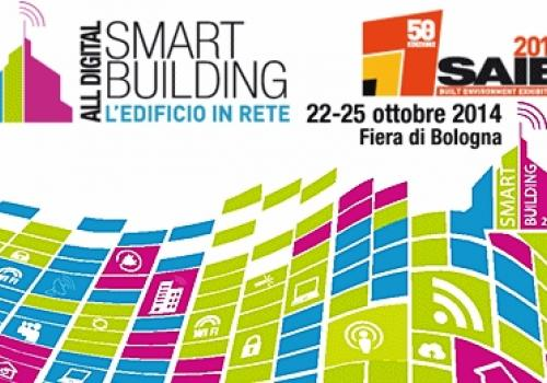 22-25 Ottobre Bologna al SAIE: ALL DIGITAL-SMART BUILDING, l'edificio intelligente in rete. Con ASSORETIPMI.