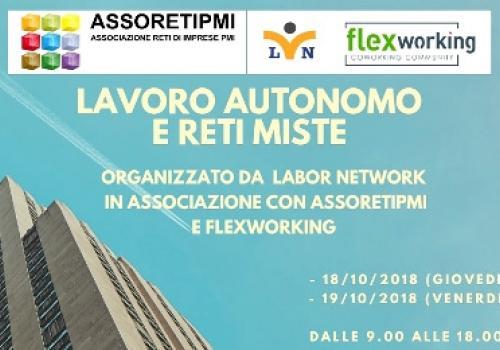 """18-19 Ottobre, Milano: Corso """"LAVORO AUTONOMO E RETI MISTE"""" da Labor Network, AssoretiPMI e Flexworking"""