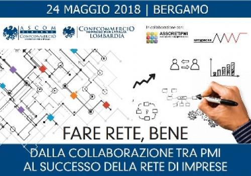 24 Maggio, Bergamo: FARE RETE, BENE. Dalla collaborazione tra PMI al successo della Rete di Imprese.