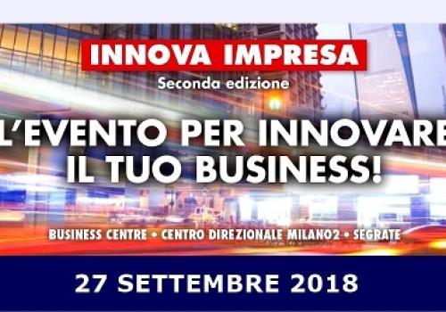 27 Settembre, Segrate: torna INNOVA IMPRESA, l'evento per innovare il tuo business! Speciale Coupon ASSORETIPMI e Gruppo RETI DI IMPRESE PMI