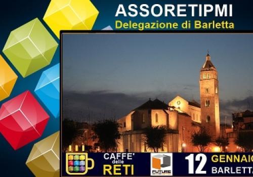 12 Gennaio Barletta: Caffè delle Reti di ASSORETIPMI, Reti & open networking!