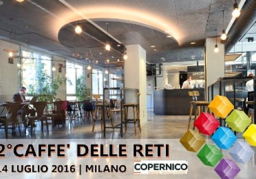 14 Luglio, Milano: 2°Caffè delle Reti di ASSORETIPMI al Copernico Café