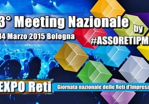 Comunicato stampa - 14 Marzo, Bologna, 3° Meeting Nazionale ASSORETIPMI - Giornata nazionale delle Reti d'Impresa