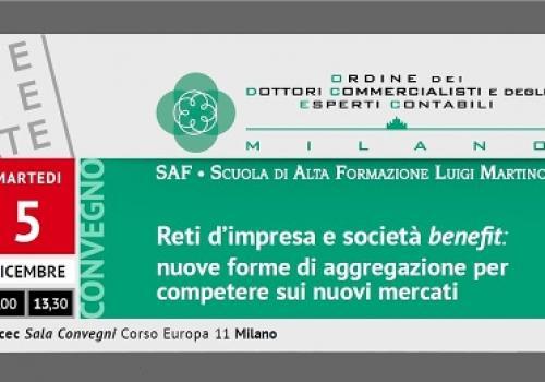 5 Dicembre, Milano ODCEC: Reti d'impresa e società benefit, nuove forme di aggregazione per competere sui nuovi mercati