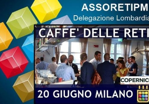 20 Giugno, Milano: Caffè delle Reti di ASSORETIPMI al Copernico Café, open networking!