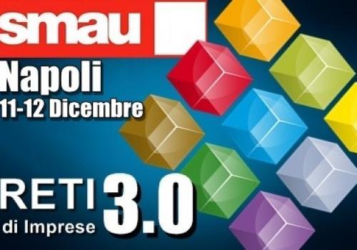 SMAU NAPOLI, 11-12 Dicembre, ASSORETIPMI presenta le Reti di Impresa in Campania