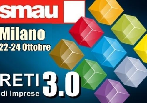 22-24 Ottobre, SMAU Milano. Cloud, Start-up e Reti di Imprese: aggregazione per il successo. Con ASSORETIPMI