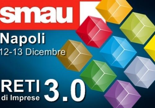 SMAU NAPOLI, 12-13 Dicembre, l'Innovazione passa per le Reti di Imprese, con ASSORETIPMI.