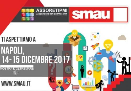 """14-15 Dicembre SMAU Napoli: """"RETI D'IMPRESA, INNOVAZIONE E INTEGRAZIONE TRA TURISMO ESPERENZIALE, ENOGASTRONOMIA E CULTURA"""". Codice VIP gratuito."""