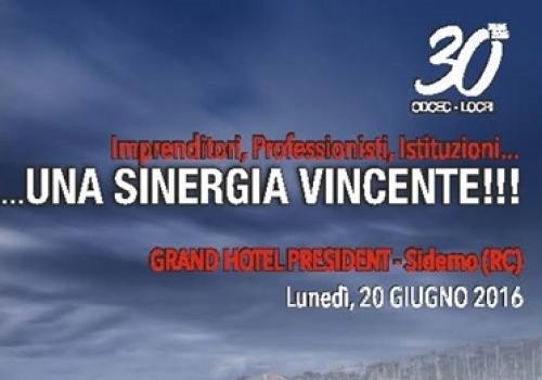 """20 Giugno, Siderno (RC): Convegno ODCEC Locri """"Imprenditori, Professionisti, Istituzioni...una sinergia vicente"""""""
