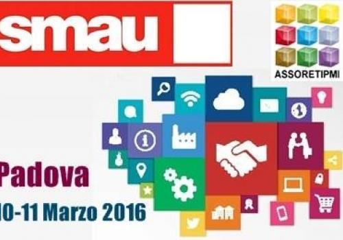 SMAU Padova 10-11 Marzo, con Assoretipmi: Creare una Rete d'Impresa, idea, startup, percorso strategico.