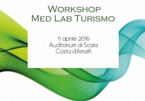 11 Aprile, Costa d'Amalfi: Med Lab Turismo, Verso l'Hub d'Innovazione per un Turismo sostenibile