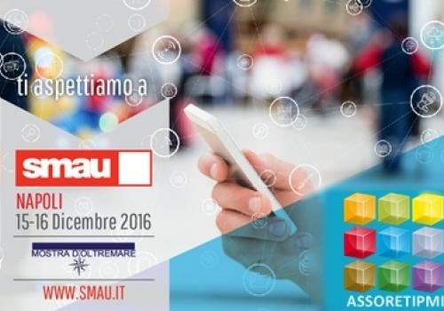 15-16 Dicembre SMAU Napoli, con AssoretiPMI e il nuovo mercato sempre più grande delle Reti d'Impresa. Codice VIP gratuito.