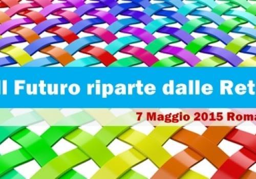 Materiali del 7 Maggio, Roma: Il Futuro riparte dalle Reti. Dalla Vision ai risultati. By AssoretiPMI