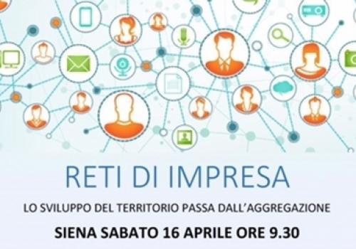 16 Aprile, Siena: Reti di Impresa, lo sviluppo del territorio passa dall'aggregazione