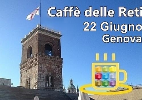 22 Giugno, Genova: 5°Caffè delle Reti di ASSORETIPMI Liguria, fai l'upgrade dal virtuale al reale!