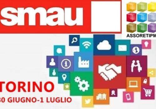 SMAU Torino, 30 Giugno-1°Luglio, con Assoretipmi: Creare una Rete d'Impresa, idea, startup, percorso strategico.
