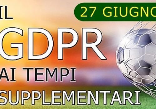 27 giugno, Webinar gratuito: IL GDPR AI TEMPI SUPPLEMENTARI