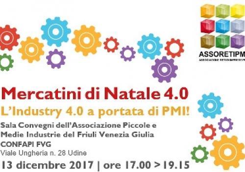 """13 Dicembre, Udine: """"Mercatini di Natale 4.0 L'Industry 4.0 a portata di PMI!"""""""