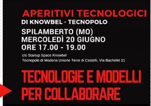 """20 Giugno, Spilamberto (MO) """"Tecnologie e modelli per collaborare"""", Aperitivo tecnologico al Tecnopolo."""