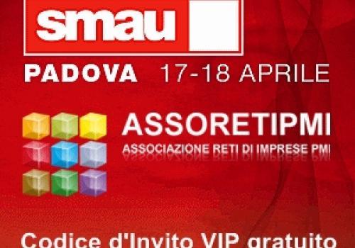 17-18 Aprile SMAU Padova, 2° tappa roadshow Reti di Imprese con ASSORETIPMI