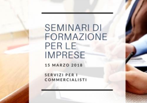 15 Marzo, Roma: 1°Seminario formativo per Imprese e Professionisti. By ASSORETIPMI, TIBEX e BBS Pratiche e Servizi.