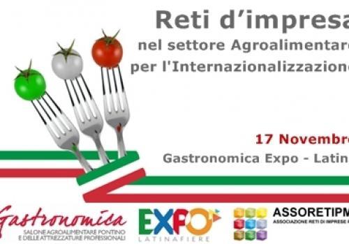 """17 novembre, Latina: """"Reti d'Impresa nel settore Agroalimentare per l'Internazionalizzazione"""", Gastronomica Expo 2014"""