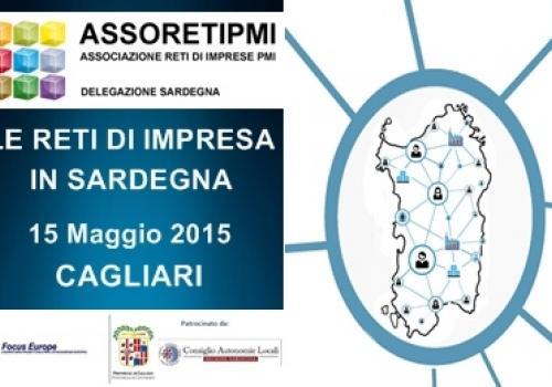 """15 Maggio, Cagliari: """"Le Reti di Impresa in Sardegna, un'opportunità per crescere"""""""